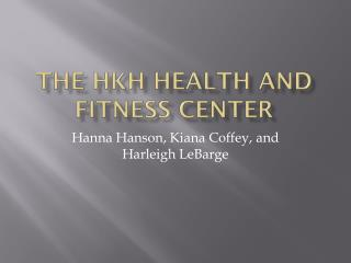 The HKH health and fitness center