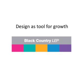 Design as tool for growth
