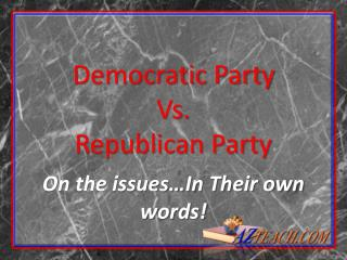 Democratic Party Vs. Republican Party