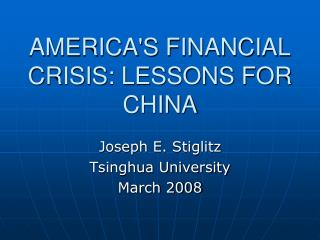 AMERICA'S FINANCIAL CRISIS: LESSONS FOR CHINA