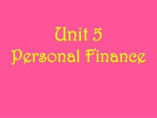 Unit 5 Personal  Finance
