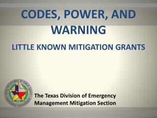 The Texas Division of Emergency  Management Mitigation  Section