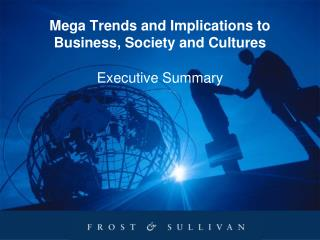 Mega Trends and Implications to Business, Society and Cultures