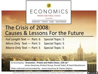The Crisis of 2008:  Causes &  Lessons For  the Future