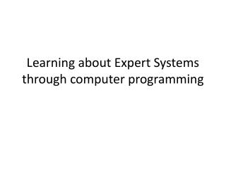 Learning about Expert Systems through computer programming