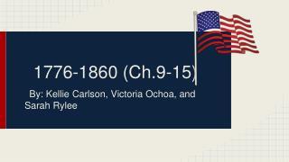 1776-1860 (Ch.9-15)