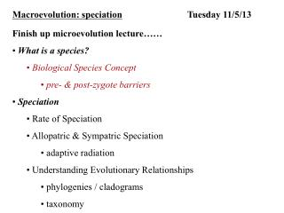 Macroevolution: speciation 	 		  Tuesday  11/5/13