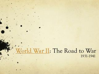 World War II : The Road to War