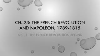 Ch. 23: The French Revolution and Napoleon, 1789-1815