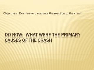 DO Now:  What were the primary causes of the crash