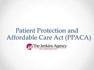 Patient Protection and Affordable Care Act (PPACA)