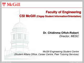 Faculty  of  Engineering CSI McGill  (Cégep Student Information/Orientation )