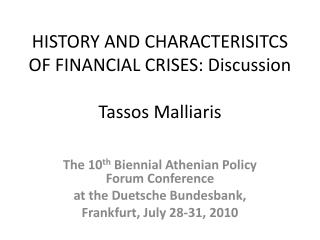 HISTORY AND CHARACTERISITCS OF FINANCIAL CRISES:  Discussion Tassos Malliaris