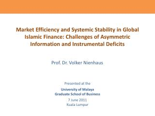 Market  Efficiency and Systemic Stability in Global Islamic Finance: Challenges of Asymmetric Information and Instrumen