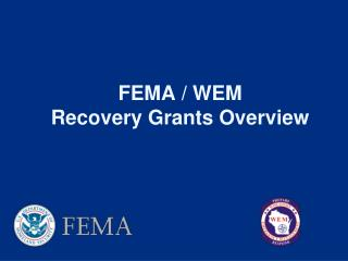 FEMA / WEM  Recovery Grants Overview