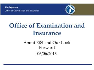 Office of Examination and Insurance