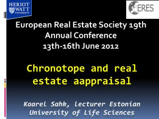 Chronotope and  real estate aappraisal Kaarel Sahk, lecturer Estonian University of Life Sciences