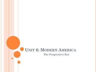 Unit 6: Modern America