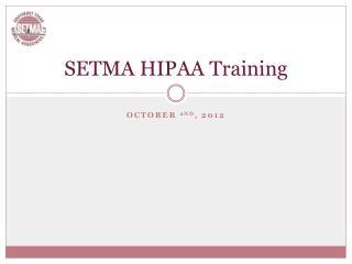 SETMA HIPAA Training