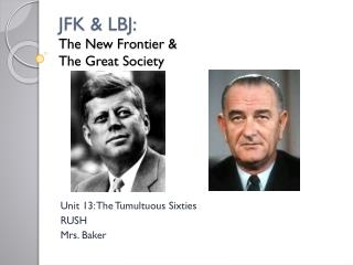 JFK & LBJ: The New Frontier &  The Great Society