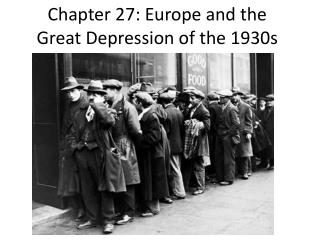 Chapter 27: Europe and the Great Depression of the  1930s