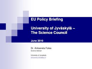 EU Policy Briefing University of  Jyväskylä  –  The Science Council June 2010