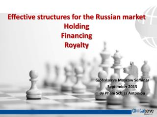 Effective structures for the Russian market Holding  Financing  Royalty