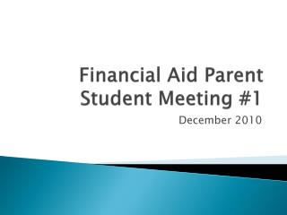 Financial Aid Parent Student Meeting #1