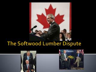 The Softwood Lumber Dispute