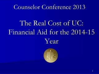 The Real Cost of UC: Financial Aid for the 2014-15 Year
