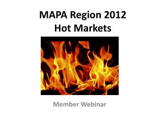 MAPA Region 2012  Hot Markets