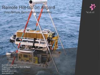 Remote Hot-tap on Åsgard