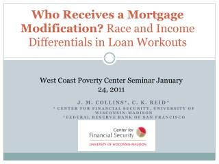 Who Receives a Mortgage  Modification?  Race  and Income Differentials in Loan  Workouts
