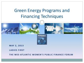 Green Energy Programs and Financing Techniques