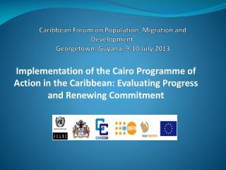 Caribbean  Forum on Population, Migration and Development Georgetown, Guyana,  9-10 July 2013