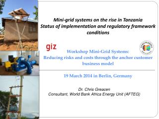 Mini-grid systems on the rise in Tanzania Status of implementation and regulatory framework conditions Workshop Mini-Gr
