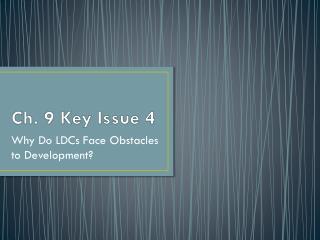 Ch. 9 Key Issue 4