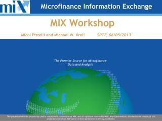 MIX Workshop Micol Pistelli and Michael W. KrellS PTF, 06/05/2013