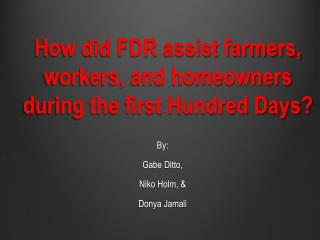 How did FDR assist farmers, workers, and homeowners during the first Hundred Days?