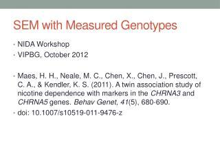 SEM with Measured Genotypes
