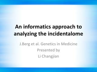 An informatics approach to analyzing the  incidentalome