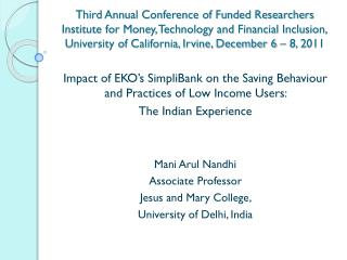 Third Annual Conference of Funded Researchers Institute for Money, Technology and Financial Inclusion, University of Ca