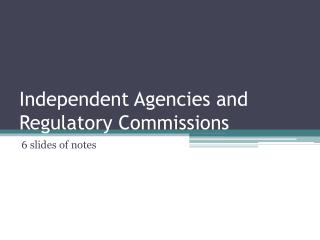Independent Agencies and Regulatory Commissions