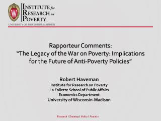 "Rapporteur  Comments:  ""The Legacy of the War on Poverty: Implications for the Future of Anti-Poverty Policies"""