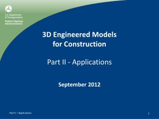 3D Engineered Models  for Construction  Part II - Applications