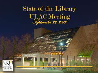 State of the Library  ULAC Meeting