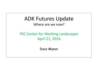 ADK Futures Update Where are we now?