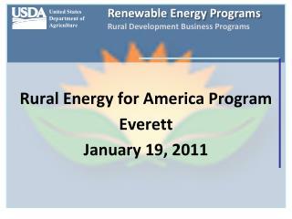 Rural Energy for America Program Everett January 19, 2011