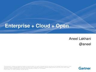 Enterprise + Cloud +  Open