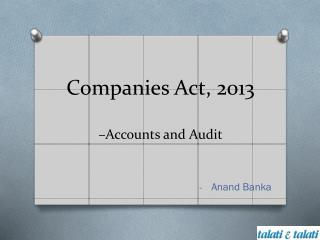 Companies Act, 2013  �Accounts and Audit
